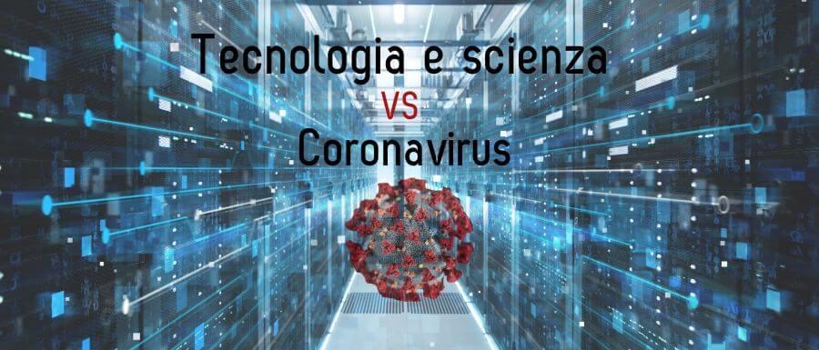 Tecnologia e ricerca scientifica unite contro il Coronavirus