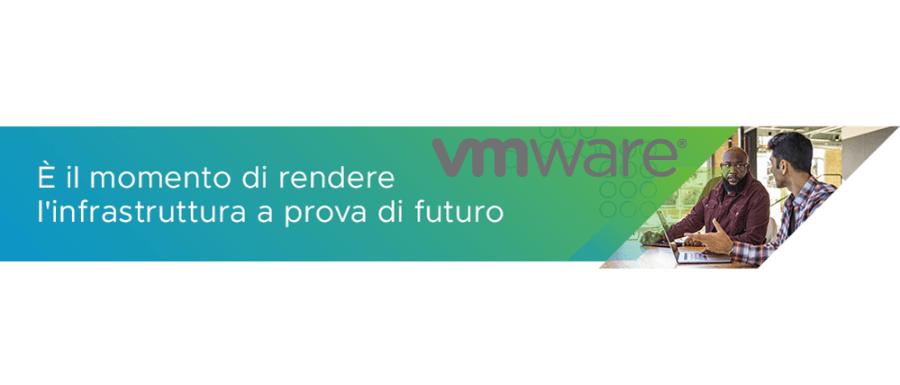 Webinar: rendi l'infrastruttura a prova di futuro con VMware